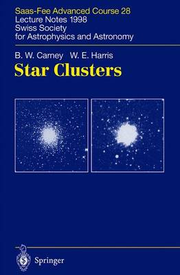 Star Clusters: Saas-Fee Advanced Course 28. Lecture Notes 1998 Swiss Society for Astrophysics and Astronomy - Saas-Fee Advanced Course 28 (Hardback)