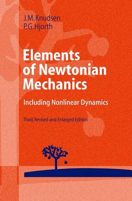 Elements of Newtonian Mechanics: Including Nonlinear Dynamics - Advanced Texts in Physics (Paperback)
