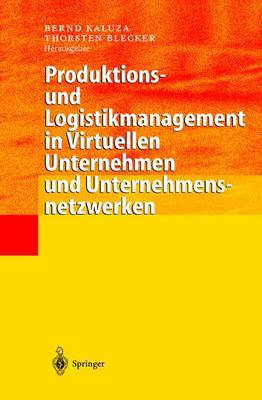 Produktions- Und Logistikmanagement in Virtuellen Unternehmen Und Unternehmensnetzwerken (Hardback)
