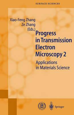 Progress in Transmission Electron Microscopy 2: Applications in Materials Science - Springer Series in Surface Sciences 39 (Hardback)