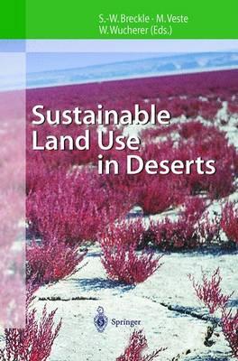 Sustainable Land Use in Deserts (Hardback)