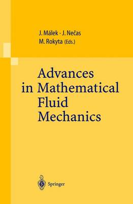 Advances in Mathematical Fluid Mechanics: Lecture Notes of the Sixth International School Mathematical Theory in Fluid Mechanics, Paseky, Czech Republic, Sept. 19-26, 1999 (Paperback)
