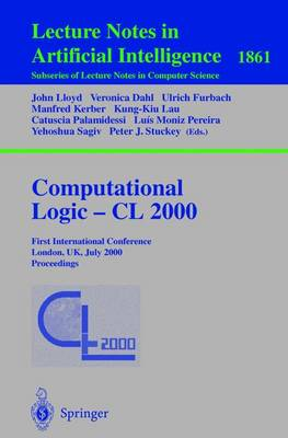 Computational Logic - CL 2000: First International Conference London, UK, July 24-28, 2000 Proceedings - Lecture Notes in Computer Science 1861 (Paperback)