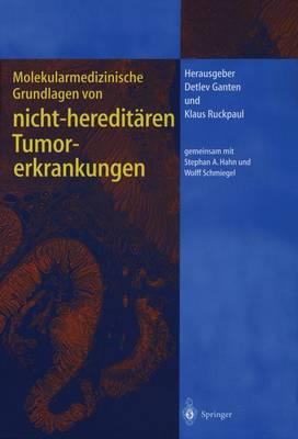Molekularmedizinische Grundlagen Von Hereditaren Tumorerkrankungen - Molekulare Medizin (Hardback)