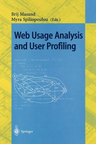 Web Usage Analysis and User Profiling: International WEBKDD'99 Workshop San Diego, CA, USA, August 15, 1999 Revised Papers - Lecture Notes in Computer Science 1836 (Paperback)