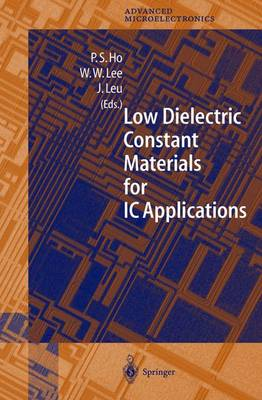 Low Dielectric Constant Materials for IC Applications - Springer Series in Advanced Microelectronics 9 (Hardback)