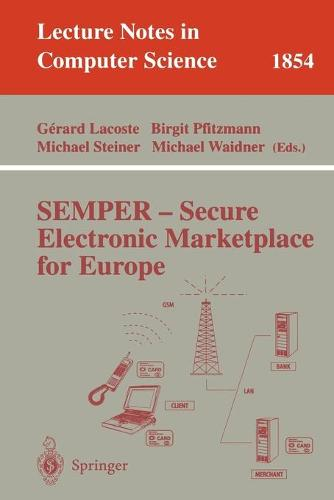 SEMPER - Secure Electronic Marketplace for Europe - Lecture Notes in Computer Science 1854 (Paperback)
