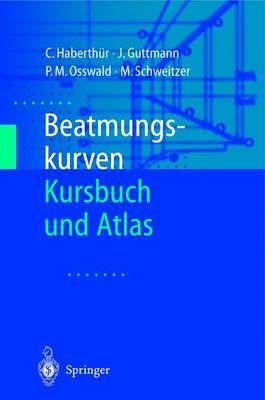 Beatmungskurven: Kursbuch Und Atlas (Hardback)