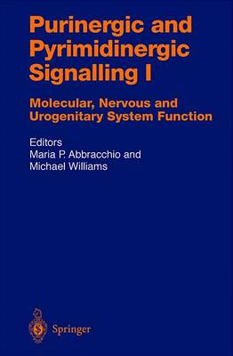 Purinergic and Pyrimidinergic Signalling: Molecular, Nervous and Urogenitary System Function - Handbook of Experimental Pharmacology 151 / 1 (Hardback)