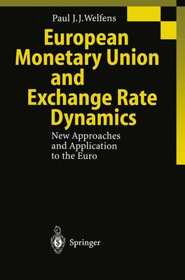 European Monetary Union and Exchange Rate Dynamics: New Approaches and Application to the Euro (Hardback)
