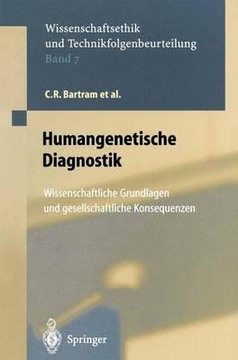 Humangenetische Diagnostik: Wissenschaftliche Grundlagen Und Gesellschaftliche Konsequenzen - Ethics of Science and Technology Assessment 7 (Hardback)