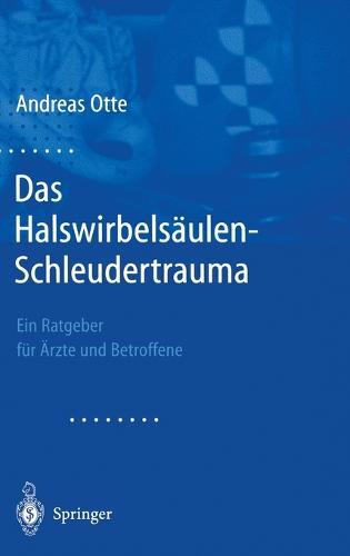 """Das Halswirbelsaulen-Schleudertrauma: Neue Wege Der Funktionellen Bildgebung Des Gehirns. Ein Ratgeber Fa1/4r A""""rzte Und Betroffene (Hardback)"""