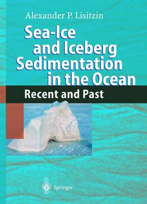 Sea-Ice and Iceberg Sedimentation in the Ocean: Recent and Past (Hardback)