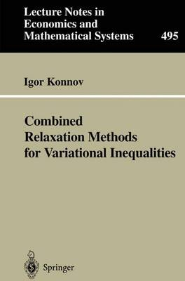Combined Relaxation Methods for Variational Inequalities - Lecture Notes in Economics and Mathematical Systems 495 (Paperback)