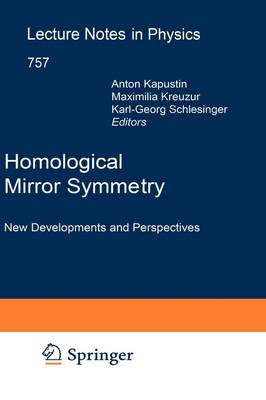 Homological Mirror Symmetry: New Developments and Perspectives - Lecture Notes in Physics 757 (Hardback)