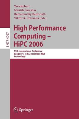 High Performance Computing - HiPC 2006: 13th International  Conference Bangalore, India, December 18-21, 2006, Proceedings - Theoretical Computer Science and General Issues 4297 (Paperback)