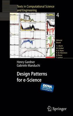 Design Patterns for e-Science - Texts in Computational Science and Engineering 4