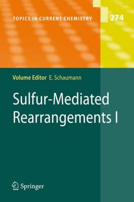 Sulfur-Mediated Rearrangements I - Topics in Current Chemistry 274 (Hardback)