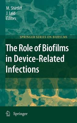 The Role of Biofilms in Device-Related Infections - Springer Series on Biofilms 3 (Hardback)