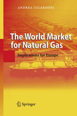 The World Market for Natural Gas: Implications for Europe (Hardback)