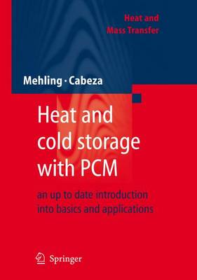 Heat and cold storage with PCM: An up to date introduction into basics and applications - Heat and Mass Transfer (Hardback)