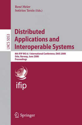 Distributed Applications and Interoperable Systems: 8th IFIP WG 6.1 International Conference, DAIS 2008, Oslo, Norway, June 4-6, 2008, Proceedings - Image Processing, Computer Vision, Pattern Recognition, and Graphics 5053 (Paperback)