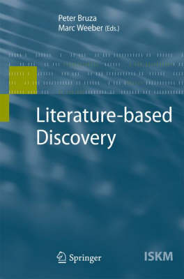 Literature-based Discovery - Information Science and Knowledge Management 15 (Hardback)