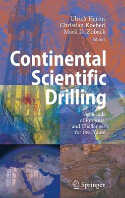 Continental Scientific Drilling: A Decade of Progress, and Challenges for the Future (Hardback)