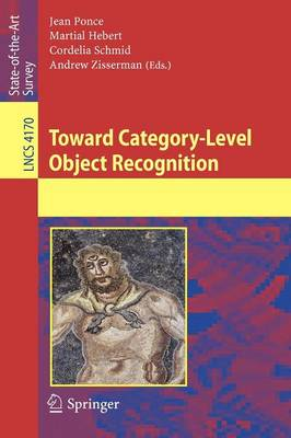 Toward Category-Level Object Recognition - Image Processing, Computer Vision, Pattern Recognition, and Graphics 4170 (Paperback)
