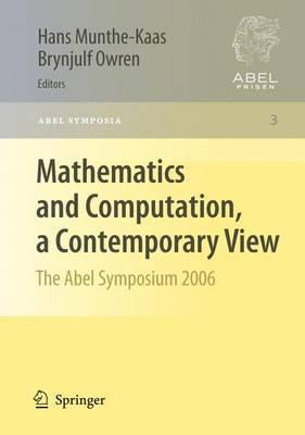 Mathematics and Computation, a Contemporary View: The Abel Symposium 2006 - Abel Symposia 3 (Hardback)