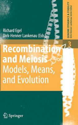 Recombination and Meiosis: Models, Means, and Evolution - Genome Dynamics and Stability 3 (Hardback)