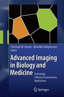 Advanced Imaging in Biology and Medicine: Technology, Software Environments, Applications (Hardback)