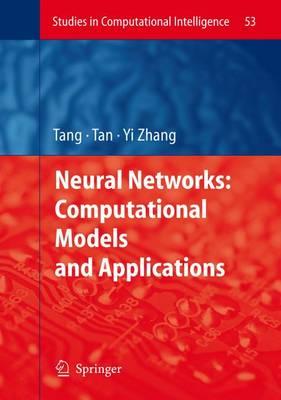 Neural Networks: Computational Models and Applications - Studies in Computational Intelligence 53 (Hardback)
