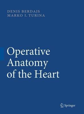 Operative Anatomy of the Heart (Hardback)