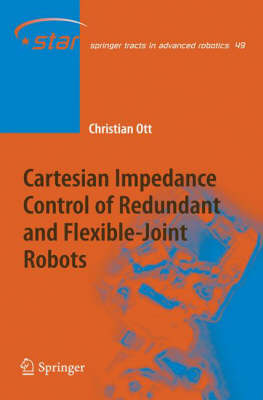 Cartesian Impedance Control of Redundant and Flexible-Joint Robots - Springer Tracts in Advanced Robotics 49 (Hardback)
