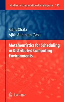 Metaheuristics for Scheduling in Distributed Computing Environments - Studies in Computational Intelligence 146 (Hardback)