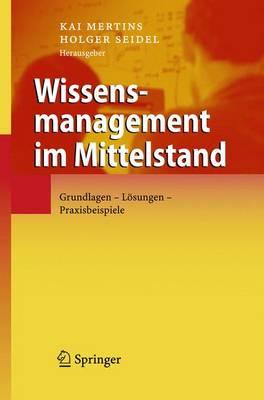 Wissensmanagement Im Mittelstand: Grundlagen - Losungen - Praxisbeispiele (Hardback)