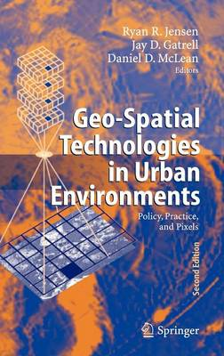 Geo-Spatial Technologies in Urban Environments: Policy, Practice, and Pixels (Hardback)