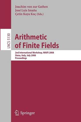 Arithmetic of Finite Fields: Second International Workshop, WAIFI 2008, Siena, Italy, July 6-9, 2008, Proceedings - Lecture Notes in Computer Science 5130 (Paperback)