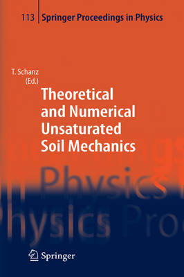 Theoretical and Numerical Unsaturated Soil Mechanics - Springer Proceedings in Physics 113 (Hardback)
