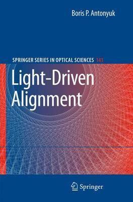 Light-Driven Alignment - Springer Series in Optical Sciences 141 (Hardback)