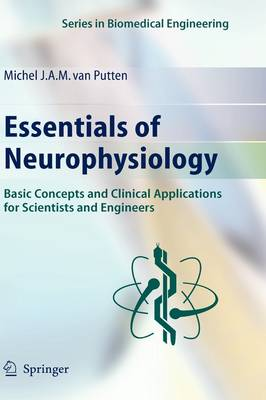 Essentials of Neurophysiology: Basic Concepts and Clinical Applications for Scientists and Engineers - Series in Biomedical Engineering (Hardback)