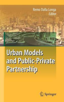 Urban Models and Public-Private Partnership (Hardback)