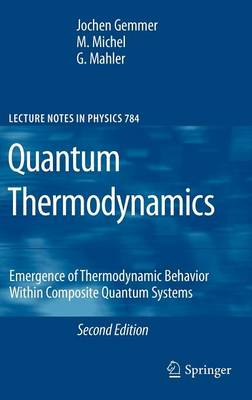 Quantum Thermodynamics: Emergence of Thermodynamic Behavior Within Composite Quantum Systems - Lecture Notes in Physics 784 (Hardback)