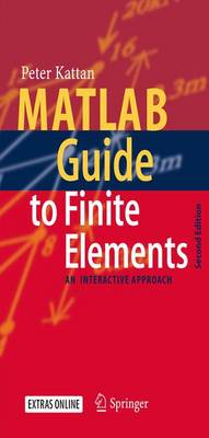 MATLAB Guide to Finite Elements: An Interactive Approach (Hardback)