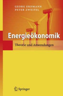 Energie�konomik: Theorie Und Anwendungen (Paperback)