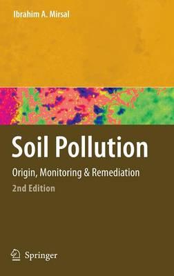 Soil Pollution: Origin, Monitoring & Remediation (Hardback)