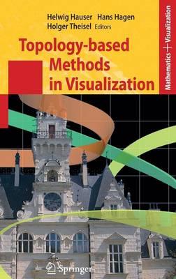 Topology-based Methods in Visualization - Mathematics and Visualization (Hardback)