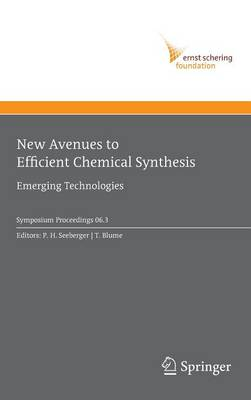 New Avenues to Efficient Chemical Synthesis: Emerging Technologies - Ernst Schering Foundation Symposium Proceedings 2006/3 (Hardback)