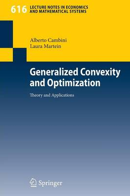 Generalized Convexity and Optimization: Theory and Applications - Lecture Notes in Economics and Mathematical Systems 616 (Paperback)